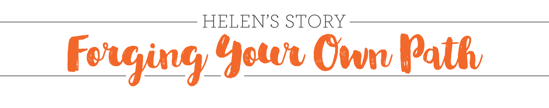 Helen's Story Forging your own Path